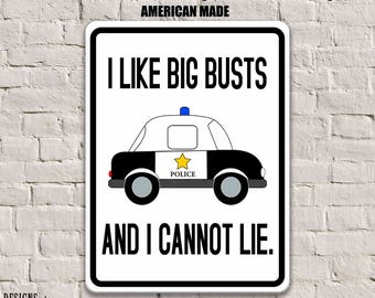 Police Officer Gifts, I Like Big Busts and I Cannot Lie Police Sign, Funny POLICE Sign, Police Wall Decor Police Wall Sign Police Decor SSA3