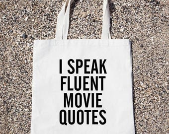 I Speak Fluent Movie Quotes Tote Bag Gift For Reader Funny Canvas Bag, Canvas Tote Bag, Shopping Bag, Grocery Bag, Funny Reusable Cotton Bag