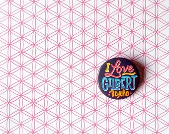 I Love Gilbert Bythe pin, illustrated button dedicated to Anne of Green Gables. Hand lettering.