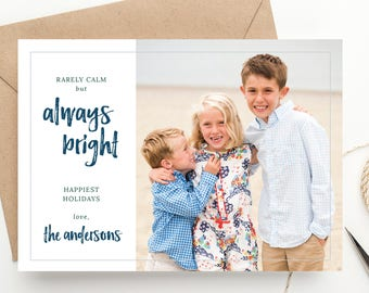 Rarely Calm Always Bright Christmas Photo Card, Happy Holidays Printable, Merry Christmas, New Years Card, Digital File or Printed + Shipped