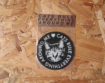 Cats Rule Everything Around Me fabric patch