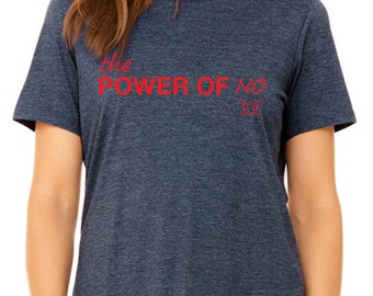 NEW The Power of No T-shirt