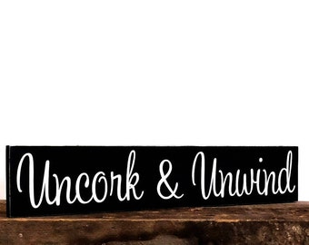 Uncork And Unwind Sign, Farmhouse Decor, Relaxation Gifts, Rustic Decor, Home Decor Wall Art, Wall Hanging, Office Sign, Gift For Her