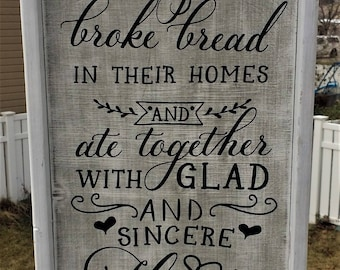 They broke bread in their homes and ate together with glad and sincere hearts, farmhouse sign, framed wood sign, rustic decor, Acts 2:46