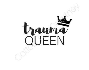 Trauma Queen SVG Download