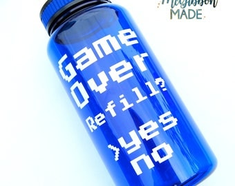 Game Over, Refill? water bottle - video games/gaming, retro gamer/gaming video games addict gift