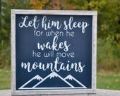 Let Him Sleep For When He Wakes He Will Move Mountains, Boy Nursery Decor, Navy Blue Nursery Decor, Baby Boy Wood Sign, Baby Shower Gift