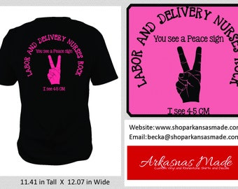 Labor and Delivery nurse shirt, You see a peace sign, I see 4-5cm, Labor and Delivery nurses rock, Labor and delivery, L&D nurse, to 4x