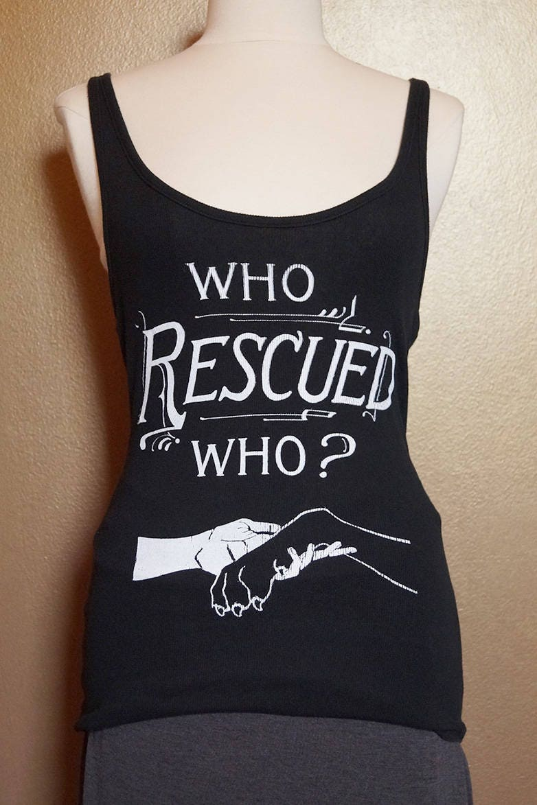 """Med """"Who Rescued Who"""" Tank, White Ink on Black"""