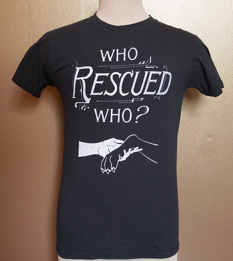 "Small ""Who Rescued Who?"" Tee, White Ink on Black"