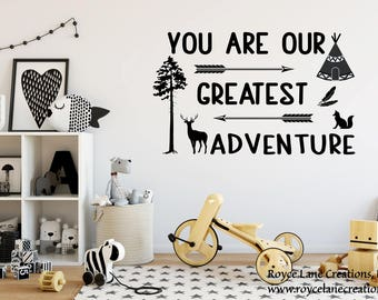 Woodland Nursery- You Are Our Greatest Adventure Nursery Decal