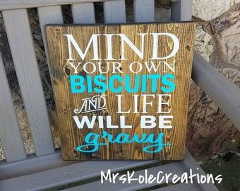 Mind Your Own Biscuits And Life Will Be Gravy, Rustic Sign, Farmhouse Decor, Country Decor