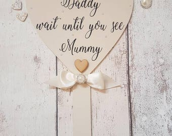 Daddy Here comes Mummy Sign, Wedding Sign, Page boy sign, Flower girl sign, Wedding Signs