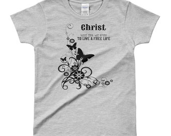 Christ has set us Free to Live a Free Life Galatians 5:1 Graphic Ladies T-Shirt for Christian Woman of Faith