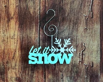 Let it Snow 3D printed Christmas Ornament