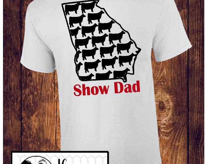 GEORGIA Show Dad Cow Show T-shirt / Cattle Shirt / Georgia Ag / County Fair Stock Show / Uncle, Brother, Grandpa - Up to a 5X (G2000) #1338