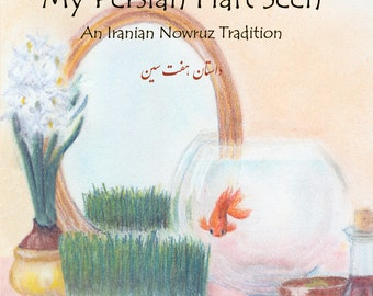 My Persian Haft Seen: An Iranian Nowruz Tradition by Susanne Shirzad