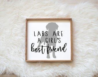 Labs are a Girl's Best Friend Sign on Painted Wood, Dog Decor Dog Painting, Gift for Dog People, New Puppy, Housewarming