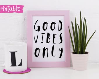 Printable Art Print - Good Vibes Only - Instant Download - Wall Art  - Monochrome - Fun and Positive