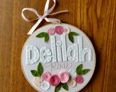 "8"" FELT NAME GIRLS- Personalized Girl's Name Embroidery Hoop Art made with Felt Flowers and Fabric by Miss Tweedle"