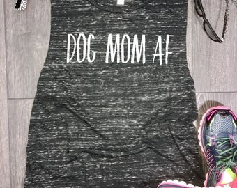 Dog Mom AF flowy muscle tank, fur mom tank, fur baby, funny dog tank, dog tank, dog shirt, funny womens dog shirt, weekend tank,