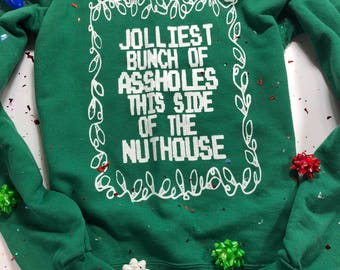 Clark Griswold sweater Christmas Vacation sweater / jolliest bunch this side of the nuthouse / christmas vacation sweater
