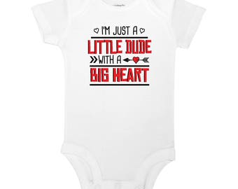 I'm Just A Little Dude With A Big Heart - Funny Valentine's Day Baby Boy One Piece Bodysuit or Toddler / Children's T-shirt