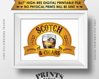 "Scotch and Cigars Sign, Scotch Sign, Scotch & Cigars Sign,  Man Cave, Birthday Retirement Wedding, PRINTABLE 5x7"" Instant Download Sign"