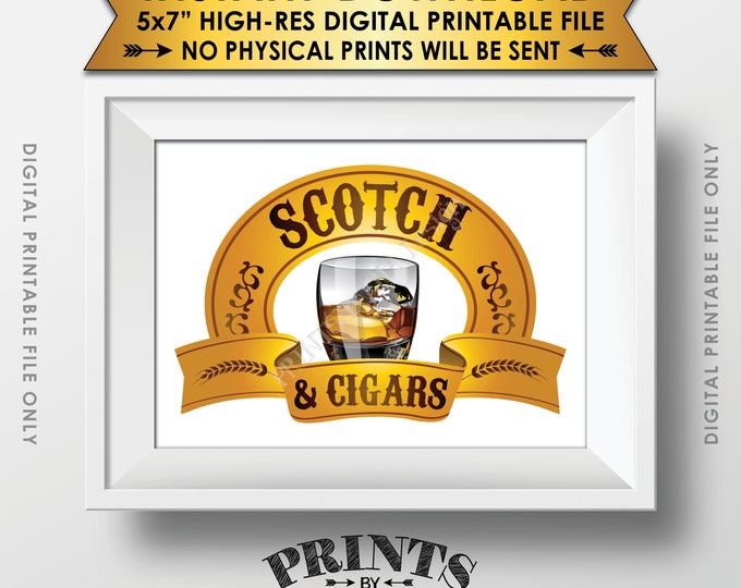 """Scotch and Cigars Sign, Scotch Sign, Scotch & Cigars Sign,  Man Cave, Birthday Retirement Wedding, PRINTABLE 5x7"""" Instant Download Sign"""