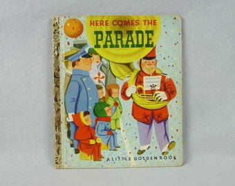 1951 Here Comes The Parade - First A Edition Richard Scarry Kathryn Jackson - Little Golden Book - Mickey Mouse Woody Woodpecker Roy Rogers