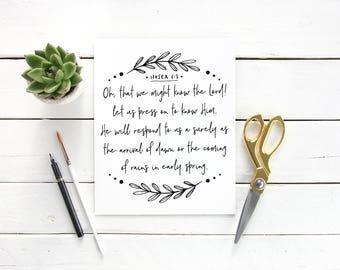Hosea 6:3 Scripture  Digital Download Instant Print Quote