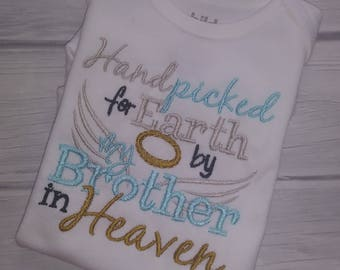 Handpicked for earth by brother in heaven, hand picked for earth by my brother in heaven, handpicked onesie, hand picked onesie,