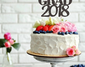 Graduation Cake Topper, Grad 2018, Class of 2018 Cake Topper, Congrats Grad, Graduation Party Decorations, Custom Graduation Cake Topper