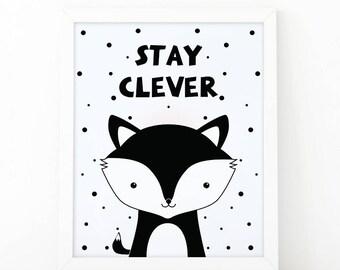 Stay clever, Fox Print, wall Art Print, Instant download, Nursery print, Kids Print, Safari Nursery Decor, woodland animal, Animal Nursery