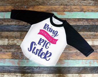 Being Promoted to Big Sister bodysuit or T-Shirt - bodysuit or t-shirt, Raglan Shirt, baseball tee, sister, big sis, promoted, sister shirt