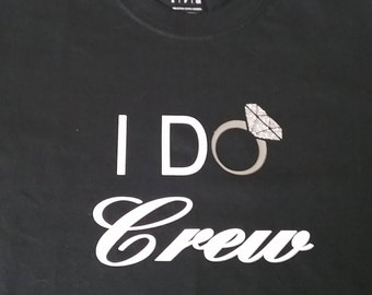 I DO Crew T-Shirt