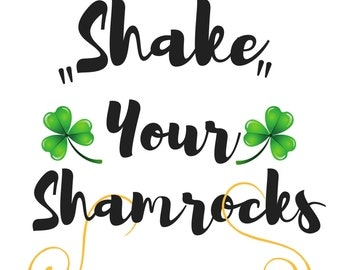 Shake Your Shamrocks SVG