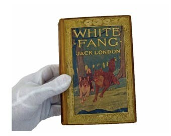 Antique White Fang Colored Hardcover Book by Jack London Published August 1912 Grosset and Dunlap New York Publisher