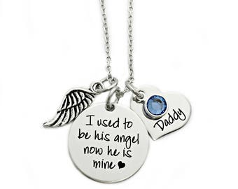 Personalized Memorial Necklace - I Used To Be His Angel Now He Is Mine - Memorial Jewelry - Daddy Loss - Bereavement Gift - Keepsake - 1135