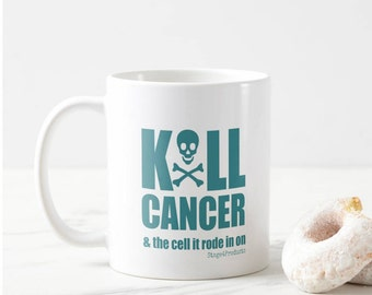 K*LL CANCER & the cell it rode in on - Cheer up those with a diagnosis, Oncology doctors/nurses, caregivers, and cancer haters everywhere