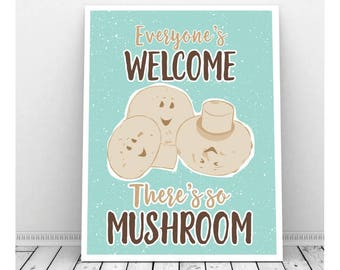 Funny Welcome Sign, INSTANT DOWNLOAD, Puns, Mushroom Pun, Digital Print, Funny Art Print, Funny Kitchen Sign, Mushroom Art, Mushroom Print