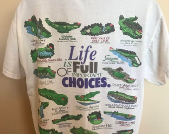 1996 Golf Life is Full of Important Choices Shirt Vintage Tee 90s Golfing Country Club PGA Masters Polo Glen Abbey Waialae Pine Valley Large