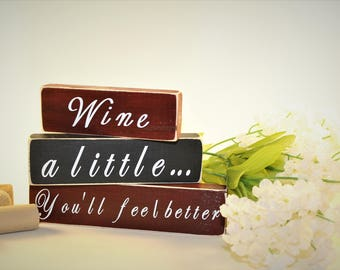 Wine Saying Wood Stacked Blocks, Wine a little, Wine Blocks, Wine Lover, Wine Sign, Wine Signs