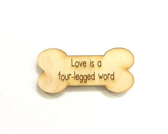 Dog magnet love is a four legged word wood dog lover gift