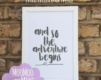 And so the adventure begins print | Print only | Home decor | Wall art | Custom prints