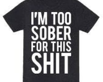 Too Sober T-Shirt