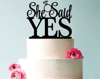 She Said Yes!!  Groom Proposes to His Bride Cake Topper Wedding Engagement Many Colors