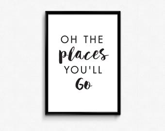 Black and White Quotes Prints, Oh the Places You'll Go, Typography Quotes, Print Download, Dr. Seuss Quotes Printables, Digital Download