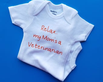 Relax My Mom is A Veterinarian, Future Veterinarian, Gender Neutral Baby Clothes, Veterinarian Baby, Veterinarian Baby Clothes, Veterinarian