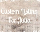 CUSTOM FOR JULIA